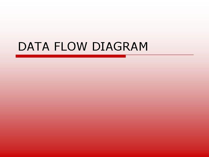 DATA FLOW DIAGRAM DATA FLOW DIAGRAM n Salah