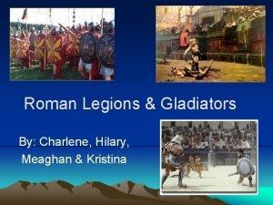 Roman Legions Gladiators By Charlene Hilary Meaghan Kristina