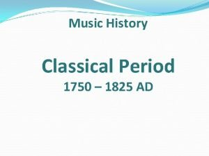Music History Classical Period 1750 1825 AD Music