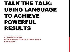 TALK THE TALK USING LANGUAGE TO ACHIEVE POWERFUL