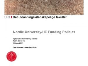 Nordic UniversityHE Funding Policies Higher Education Funding Seminar