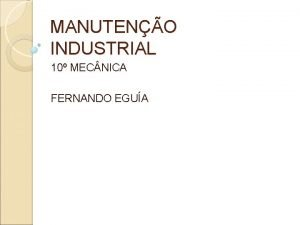MANUTENO INDUSTRIAL 10 MEC NICA FERNANDO EGUA Ementa