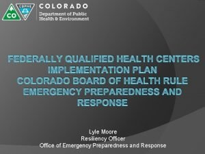 FEDERALLY QUALIFIED HEALTH CENTERS IMPLEMENTATION PLAN COLORADO BOARD