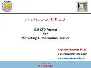 CTD ICHCTD Format for Marketing Authorization Dossier Amir