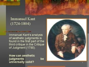 Immanuel Kant 1724 1804 Immanuel Kants analysis of