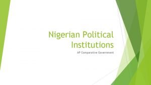 Nigerian Political Institutions AP Comparative Government Linkage Institutions