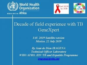 Decade of field experience with TB Gene Xpert