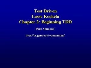 Test Driven Lasse Koskela Chapter 2 Beginning TDD