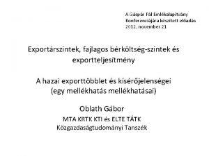 A Gspr Pl Emlkalaptvny Konferencijra ksztett elads 2012