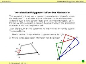 Acceleration Polygon for a Fourbar Introduction Acceleration Polygon