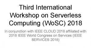 Third International Workshop on Serverless Computing Wo SC
