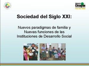 Sociedad del Siglo XXI Nuevos paradigmas de familia