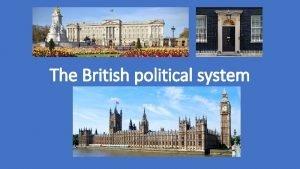 The British political system The legislative power Parliament