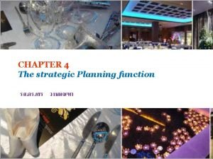CHAPTER 4 The strategic Planning function THE STRATEGIC