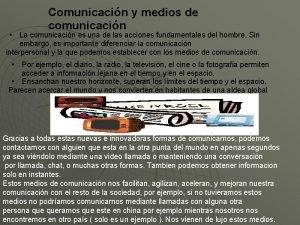 Comunicacin y medios de comunicacin La comunicacin es