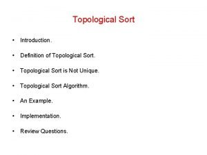 Topological Sort Introduction Definition of Topological Sort Topological