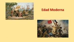 Edad Moderna Panorama histrico Durante los siglos XVI