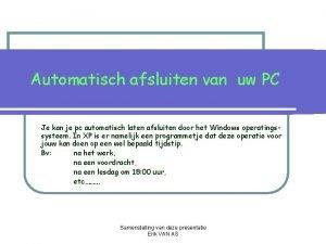 Automatisch afsluiten van uw PC Je kan je