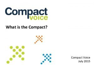 What is the Compact Compact Voice July 2015