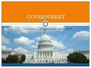 GOVERNMENT CHAPTER 11 POWERS OF CONGRESS Daily Enduring