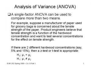 Analysis of Variance ANOVA q A singlefactor ANOVA