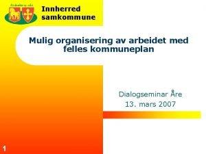 Innherred samkommune Mulig organisering av arbeidet med felles