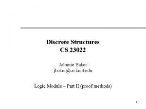 Discrete Structures CS 23022 Johnnie Baker jbakercs kent