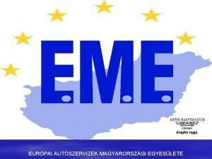 Alapt tagja EURPAI AUTSZERVIZEK MAGYARORSZGI EGYESLETE Alakuls ve