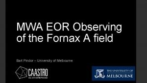 MWA EOR Observing of the Fornax A field