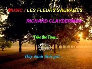 MUSIC LES FLEURS SAUVAGES RICHARD CLAYDERMAN Take the