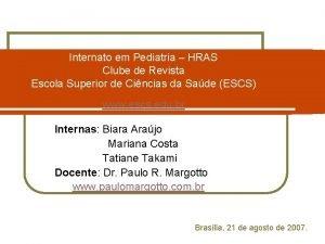Internato em Pediatria HRAS Clube de Revista Escola