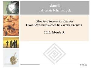 Aktulis plyzati lehetsgek Okos Jv Innovcis Klaszter OKOS