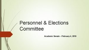 Personnel Elections Committee Academic Senate February 4 2019