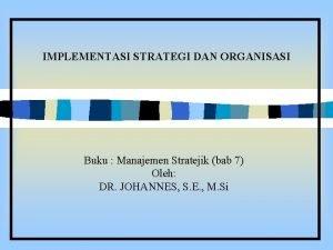 IMPLEMENTASI STRATEGI DAN ORGANISASI Buku Manajemen Stratejik bab