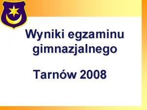 Wyniki egzaminu gimnazjalnego Tarnw 2008 Wyniki tarnowskich szk