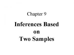 Chapter 9 Inferences Based on Two Samples 9