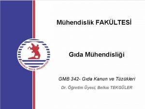 Mhendislik FAKLTES Gda Mhendislii GMB 342 Gda Kanun