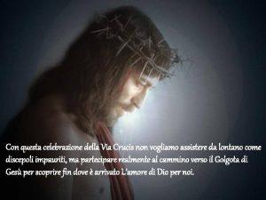 Con questa celebrazione della Via Crucis non vogliamo