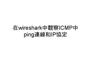 wiresharkICMP pingIP ICMP and Traceroute Wireshark CMD ping