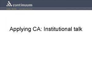Applying CA Institutional talk Institutional talk Institutional talk