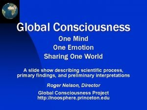 Global Consciousness One Mind One Emotion Sharing One