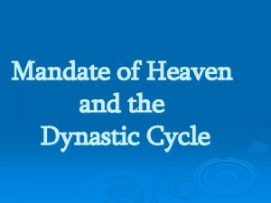 Mandate of Heaven and the Dynastic Cycle Mandate