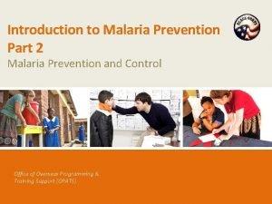 Introduction to Malaria Prevention Part 2 Malaria Prevention