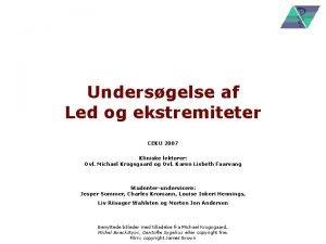 Undersgelse af Led og ekstremiteter CEKU 2007 Kliniske