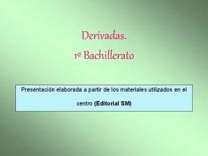 Derivadas 1 Bachillerato Presentacin elaborada a partir de