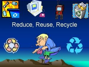 Reduce Reuse Recycle Reduce the Spread of Colds