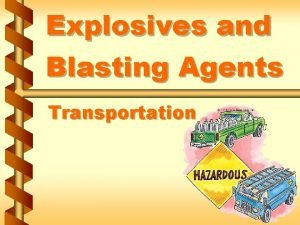 Explosives and Blasting Agents Transportation Regulations and laws