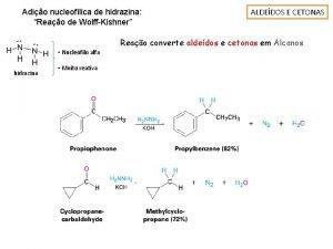 Adio nucleoflica de hidrazina Reao de WolffKishner Nuclefilo