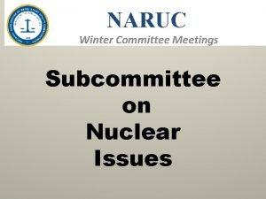NARUC Winter Committee Meetings Subcommittee on Nuclear Issues