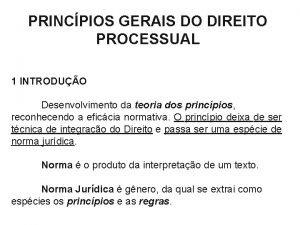 PRINCPIOS GERAIS DO DIREITO PROCESSUAL 1 INTRODUO Desenvolvimento